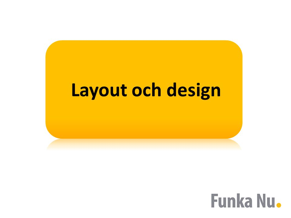 Layout och design