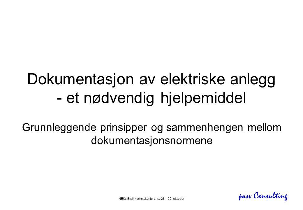 pasv Consulting NEKs Elsikkerhetskonferanse 28. - 29. oktober Dokumentasjon av elektriske anlegg - et nødvendig hjelpemiddel Grunnleggende prinsipper