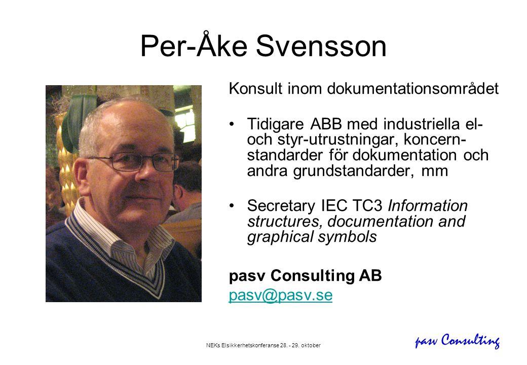 pasv Consulting NEKs Elsikkerhetskonferanse 28. - 29. oktober Per-Åke Svensson Konsult inom dokumentationsområdet •Tidigare ABB med industriella el- o