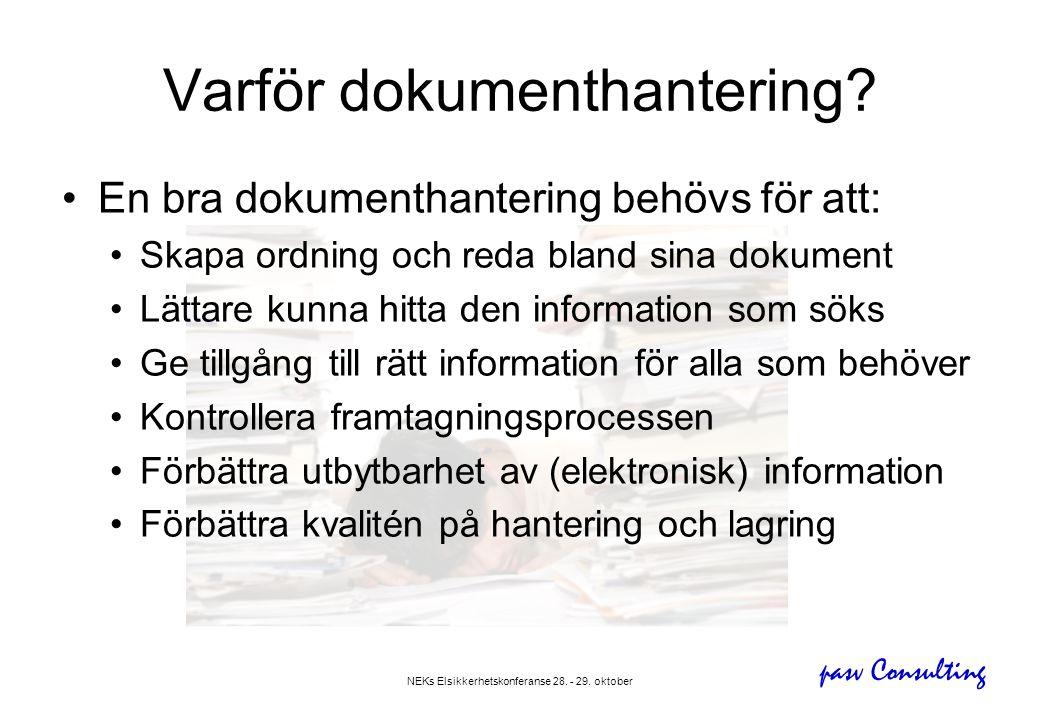pasv Consulting NEKs Elsikkerhetskonferanse 28. - 29. oktober Varför dokumenthantering? •En bra dokumenthantering behövs för att: •Skapa ordning och r