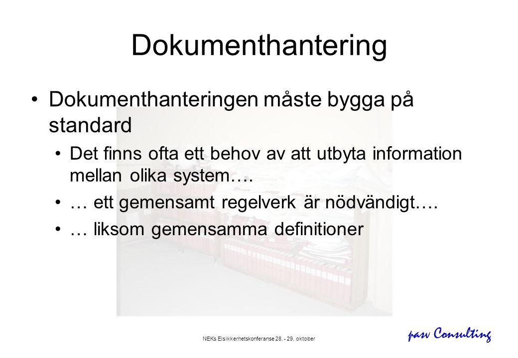 pasv Consulting NEKs Elsikkerhetskonferanse 28. - 29. oktober Dokumenthantering •Dokumenthanteringen måste bygga på standard •Det finns ofta ett behov