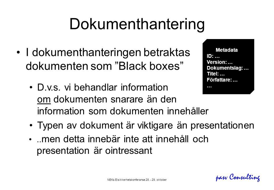 "pasv Consulting NEKs Elsikkerhetskonferanse 28. - 29. oktober Dokumenthantering •I dokumenthanteringen betraktas dokumenten som ""Black boxes"" •D.v.s."