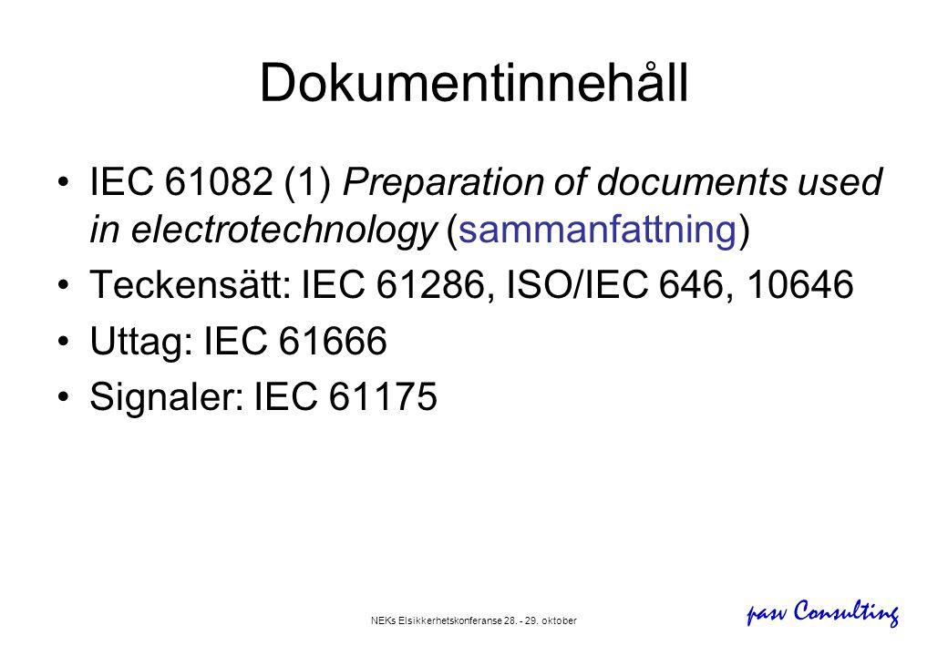 pasv Consulting NEKs Elsikkerhetskonferanse 28. - 29. oktober Dokumentinnehåll •IEC 61082 (1) Preparation of documents used in electrotechnology (samm