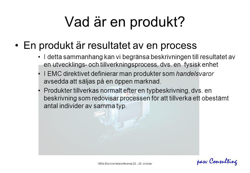 pasv Consulting NEKs Elsikkerhetskonferanse 28. - 29. oktober Vad är en produkt? •En produkt är resultatet av en process •I detta sammanhang kan vi be