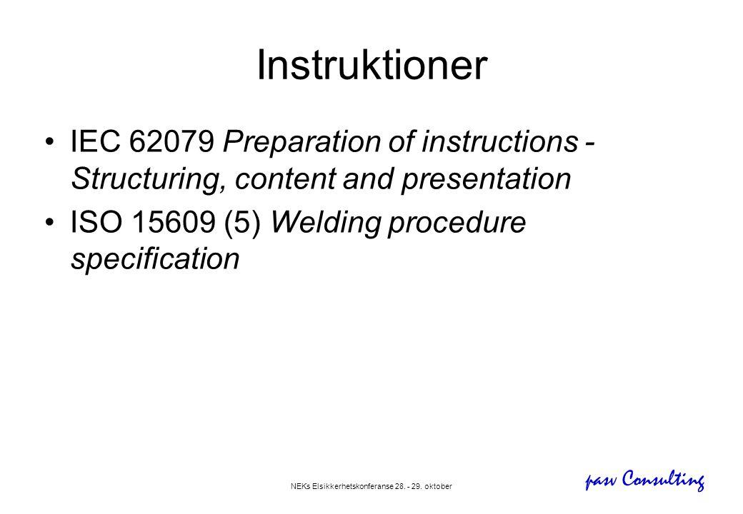 pasv Consulting NEKs Elsikkerhetskonferanse 28. - 29. oktober Instruktioner •IEC 62079 Preparation of instructions - Structuring, content and presenta