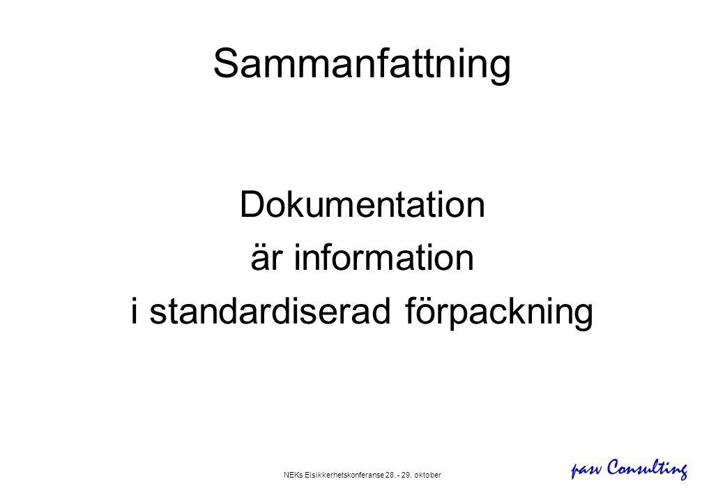 pasv Consulting NEKs Elsikkerhetskonferanse 28. - 29. oktober Sammanfattning Dokumentation är information i standardiserad förpackning