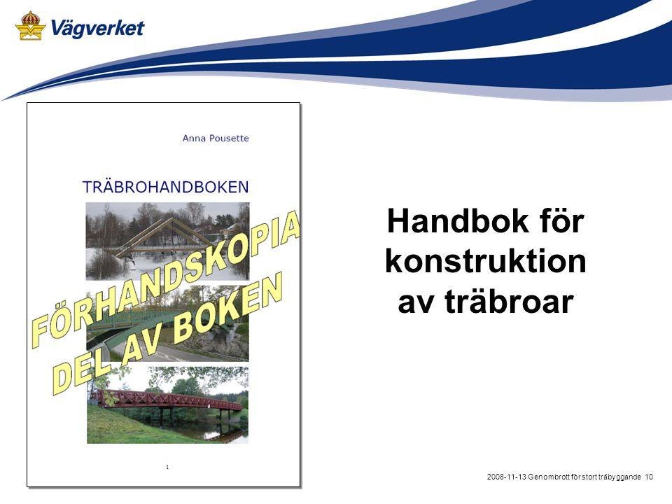 102008-11-13 Genombrott för stort träbyggande Handbok för konstruktion av träbroar