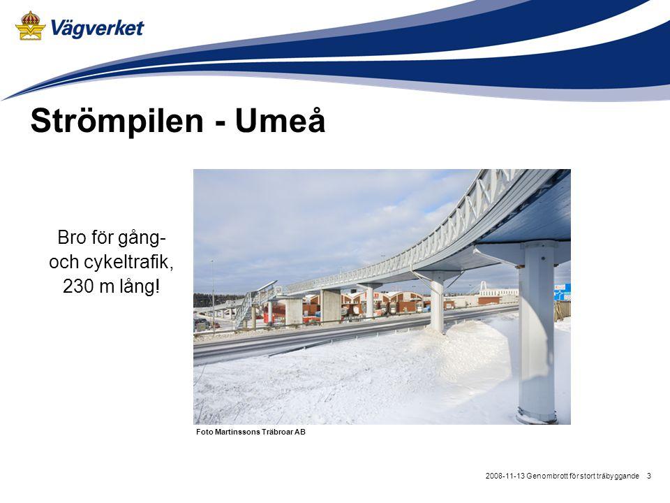 32008-11-13 Genombrott för stort träbyggande Strömpilen - Umeå Bro för gång- och cykeltrafik, 230 m lång! Foto Martinssons Träbroar AB