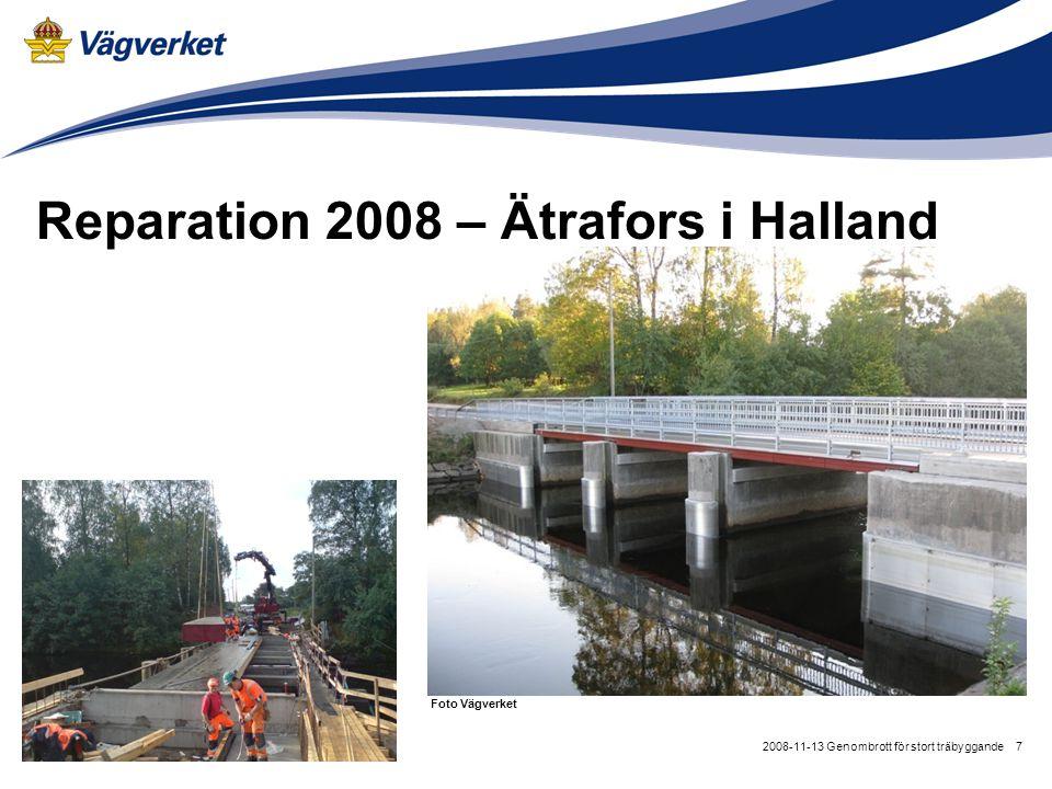 72008-11-13 Genombrott för stort träbyggande Reparation 2008 – Ätrafors i Halland Foto Vägverket