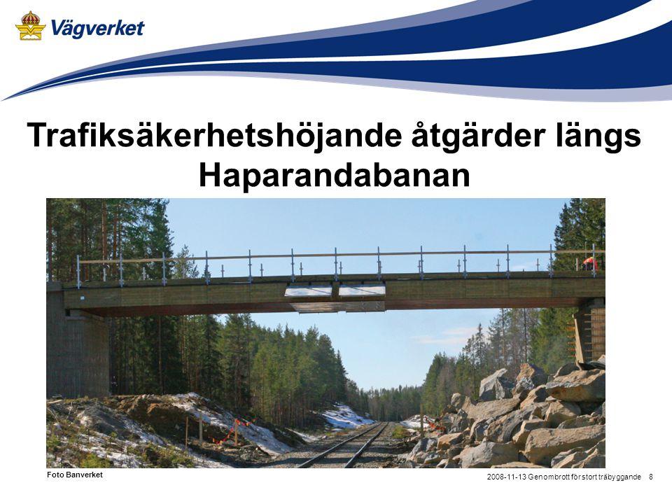 82008-11-13 Genombrott för stort träbyggande Trafiksäkerhetshöjande åtgärder längs Haparandabanan Foto Banverket