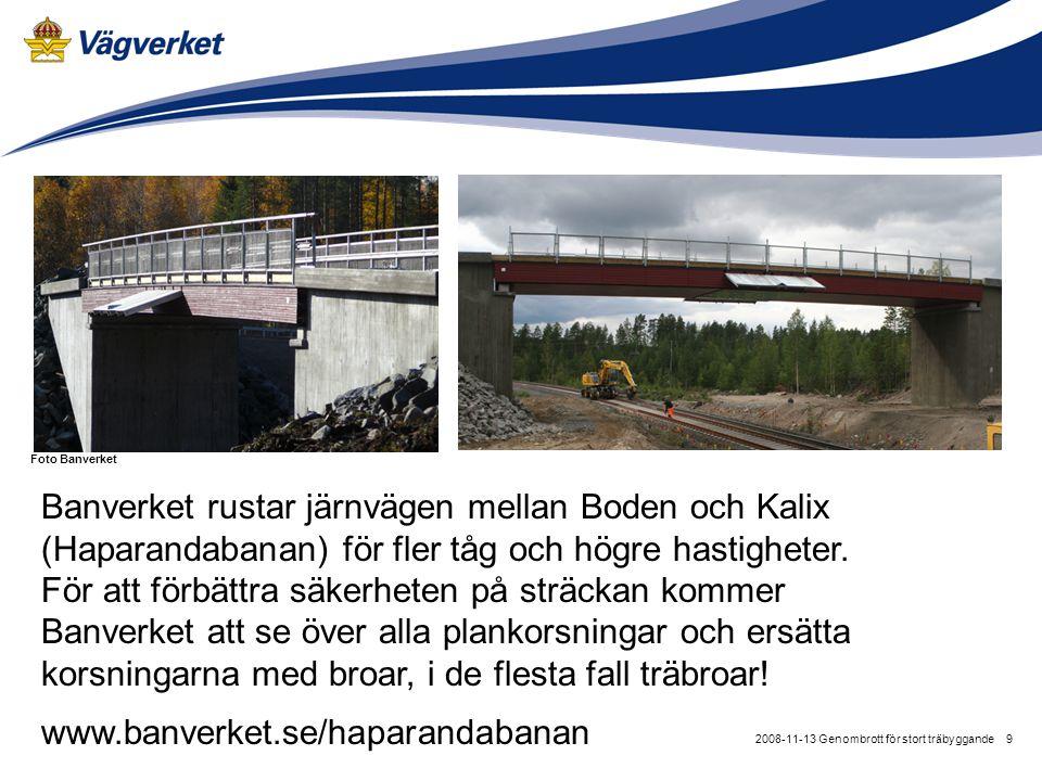 92008-11-13 Genombrott för stort träbyggande Foto Banverket Banverket rustar järnvägen mellan Boden och Kalix (Haparandabanan) för fler tåg och högre