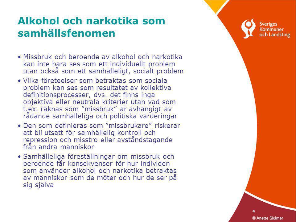 4 Alkohol och narkotika som samhällsfenomen •Missbruk och beroende av alkohol och narkotika kan inte bara ses som ett individuellt problem utan också