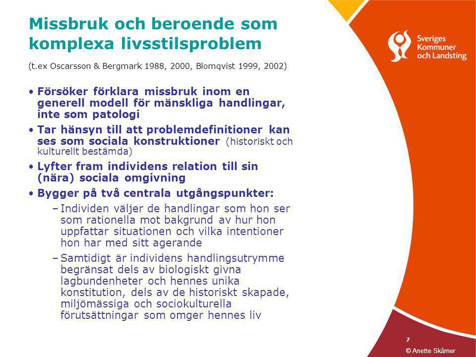7 Missbruk och beroende som komplexa livsstilsproblem (t.ex Oscarsson & Bergmark 1988, 2000, Blomqvist 1999, 2002) •Försöker förklara missbruk inom en