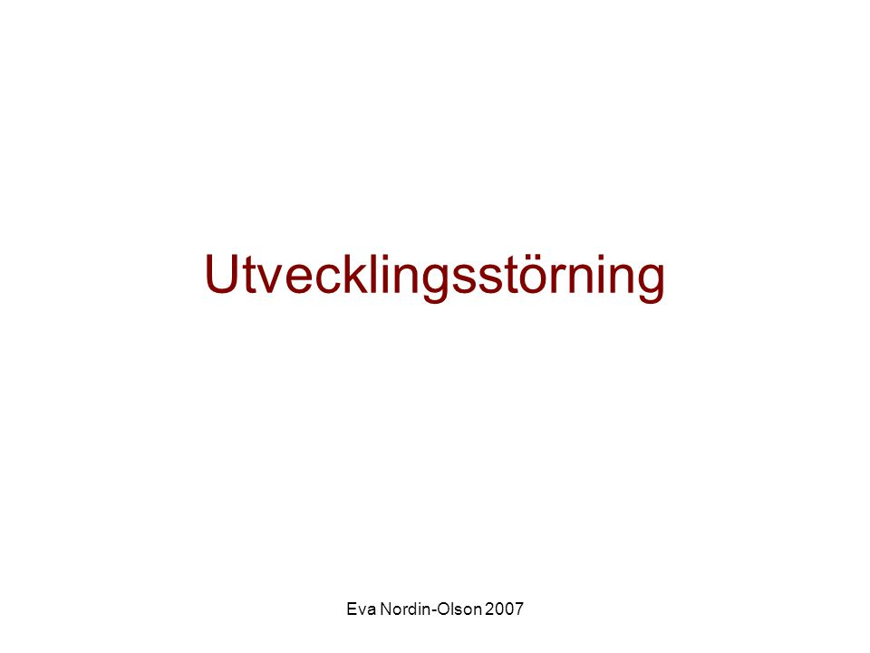 Eva Nordin-Olson 2007 Utvecklingsstörning