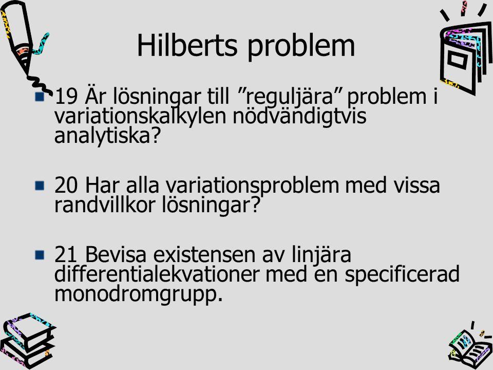 """19 Är lösningar till """"reguljära"""" problem i variationskalkylen nödvändigtvis analytiska? 20 Har alla variationsproblem med vissa randvillkor lösningar?"""