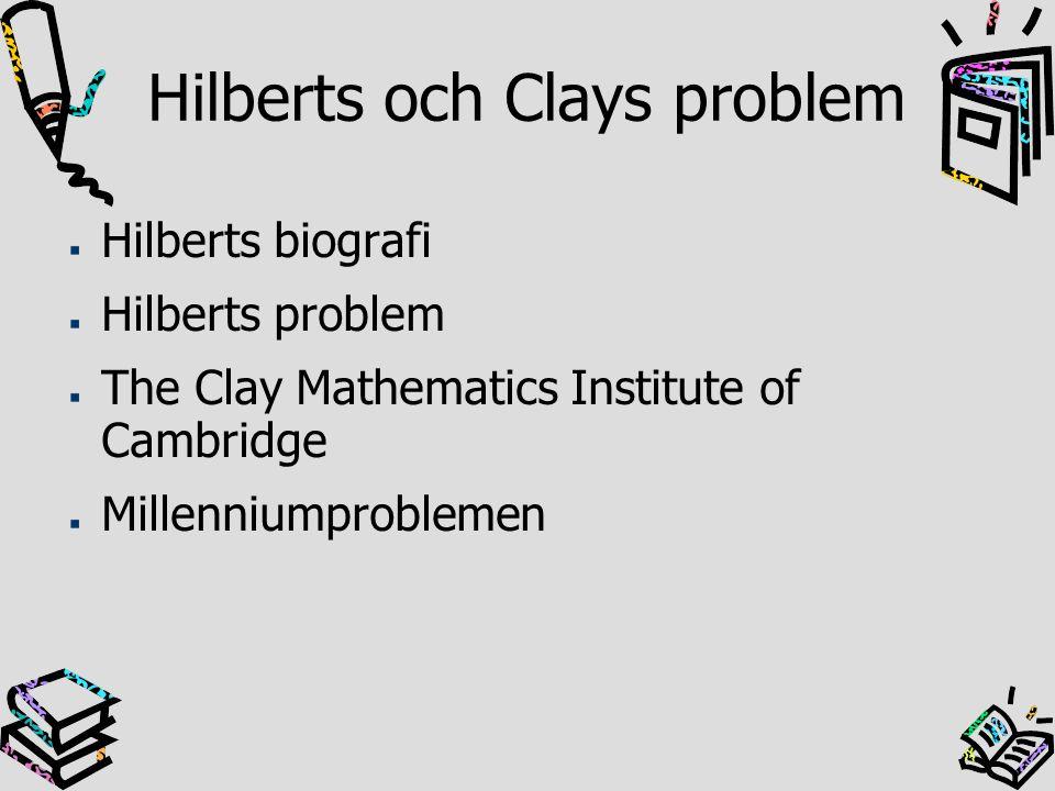 Hilberts biografi Hilberts problem The Clay Mathematics Institute of Cambridge Millenniumproblemen