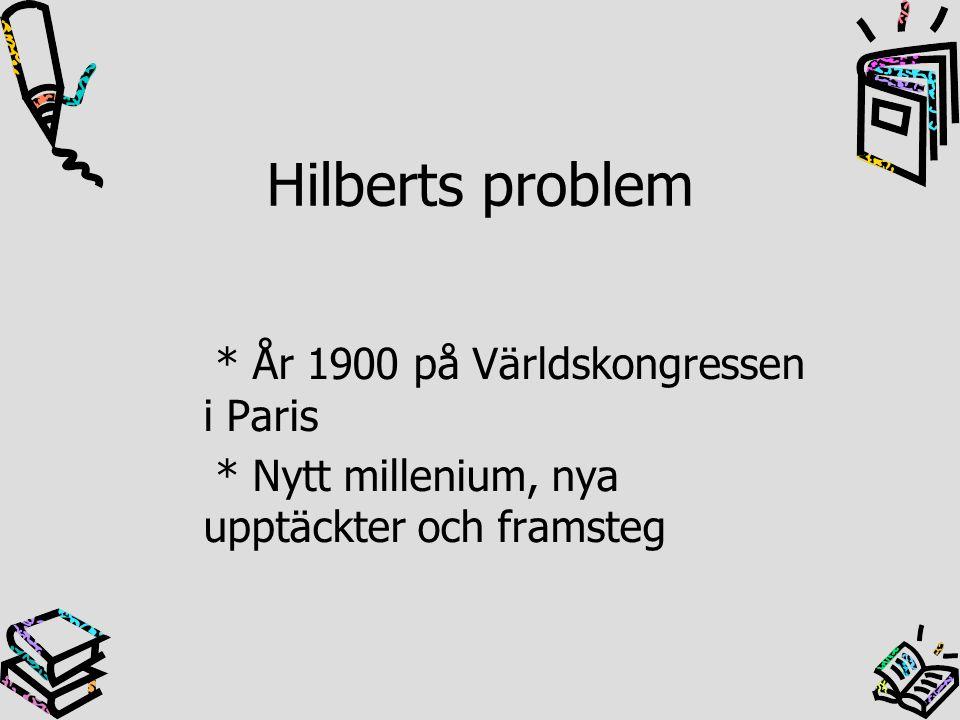 Hilberts problemen 1-2, 10 Matematikens grunder 3-6 Grunder inom specifika områden 7-9, 11-12 Talteori 14-18 Algebra och geometri 13, 19-23 Analys