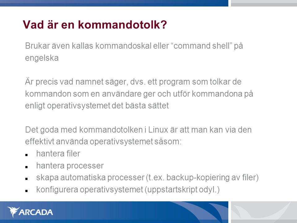 """Vad är en kommandotolk? Brukar även kallas kommandoskal eller """"command shell"""" på engelska Är precis vad namnet säger, dvs. ett program som tolkar de k"""