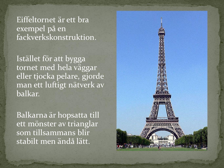 Eiffeltornet är ett bra exempel på en fackverkskonstruktion. Istället för att bygga tornet med hela väggar eller tjocka pelare, gjorde man ett luftigt