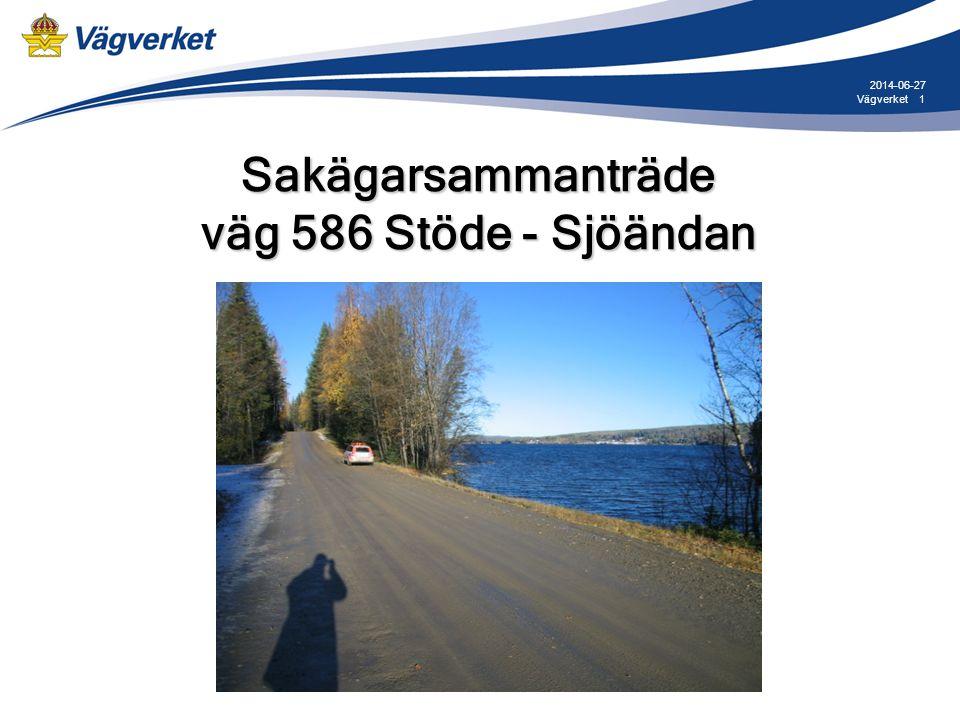 1Vägverket 2014-06-27 Sakägarsammanträde väg 586 Stöde - Sjöändan