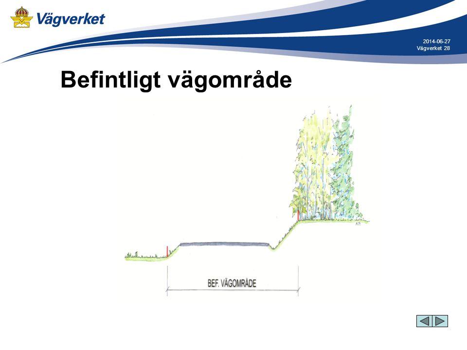 28Vägverket 2014-06-27 Befintligt vägområde