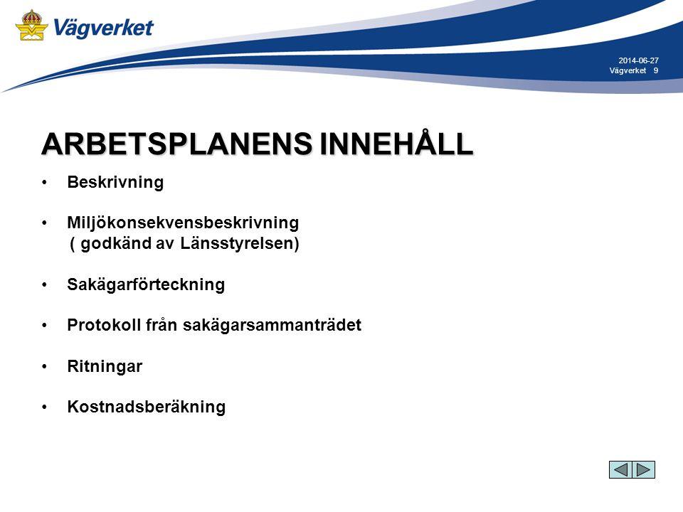 10Vägverket 2014-06-27 ARBETSSÄTT ARBETSPLAN (formell handläggning alt.
