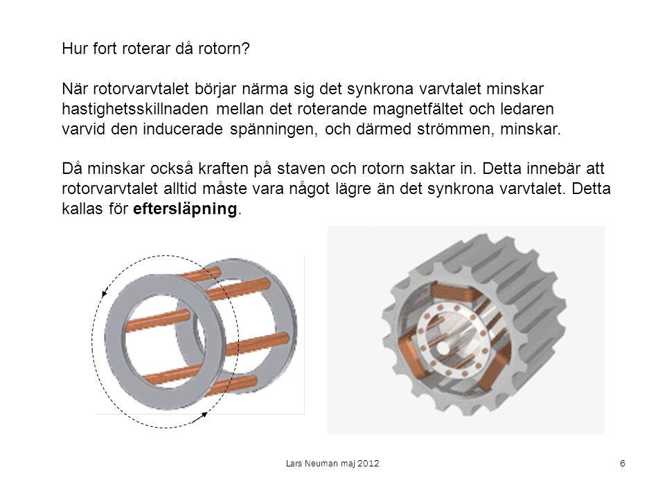 Lars Neuman maj 201217 Borstlösa DC-motorer Arbetar med permanentmagnetiserad rotor och en elektronisk styrkrets.