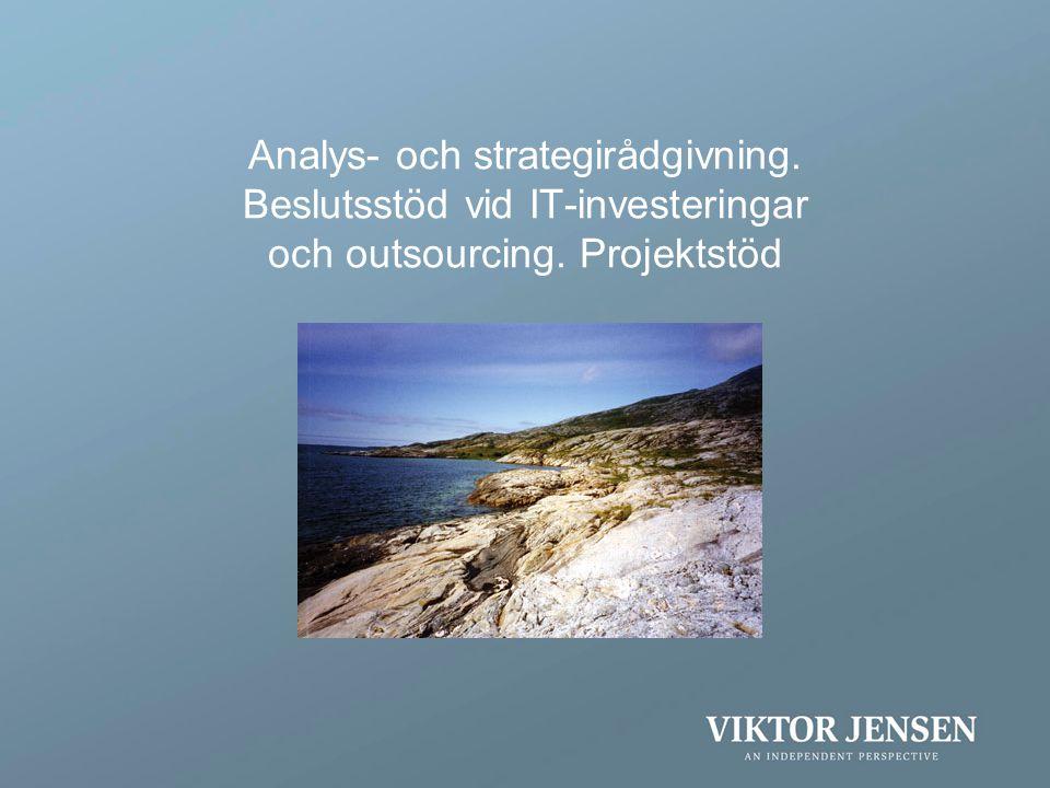 Analys- och strategirådgivning. Beslutsstöd vid IT-investeringar och outsourcing. Projektstöd