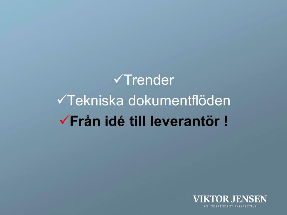  Trender  Tekniska dokumentflöden  Från idé till leverantör !