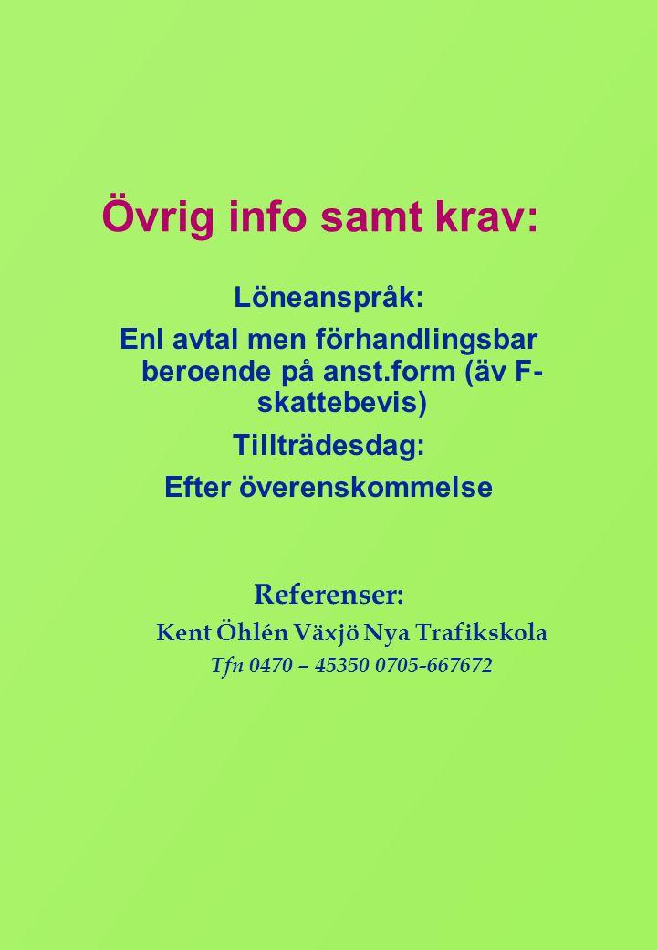 Ni når mig • Telefon – 0470 - 75 20 11 / 0702 – 610 369 • Adress – Odensjö – 340 32 Grimslöv – Email: reijo@reijo.sereijo@reijo.se – Webb: www.reijo.se