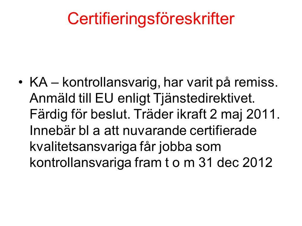 Certifieringsföreskrifter •KA – kontrollansvarig, har varit på remiss.