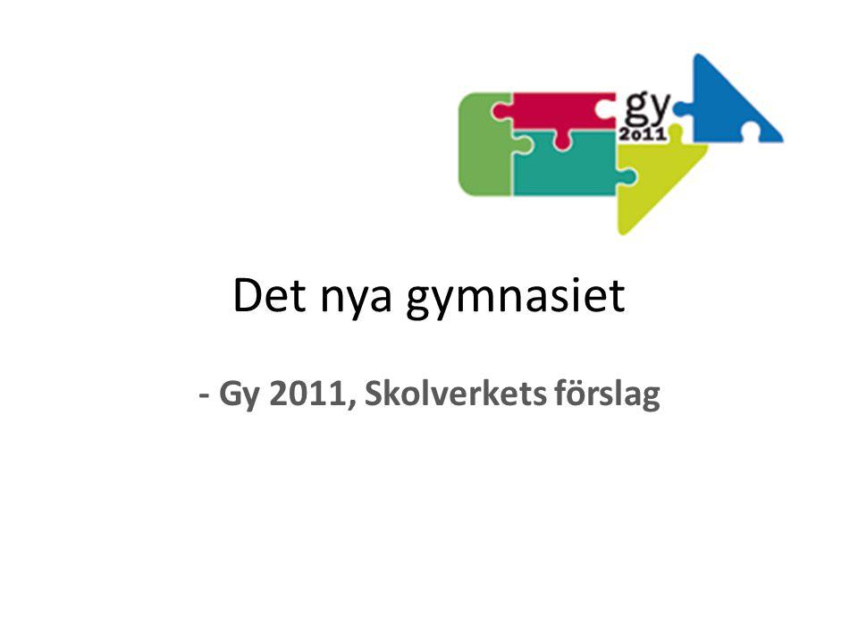 Det nya gymnasiet - Gy 2011, Skolverkets förslag