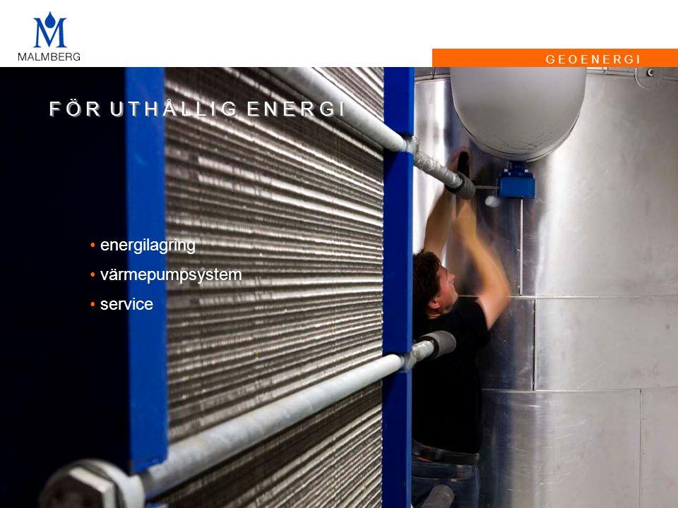 G E O E N E R G I F Ö R U T H Å L L I G E N E R G I • energilagring • värmepumpsystem • service