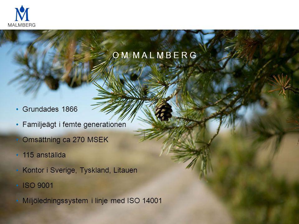 O M M A L M B E R G •Grundades 1866 •Familjeägt i femte generationen •Omsättning ca 270 MSEK •115 anställda •Kontor i Sverige, Tyskland, Litauen •ISO