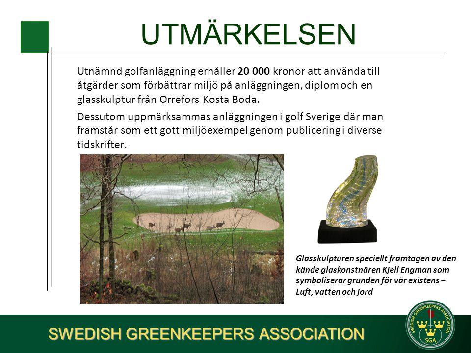 UTMÄRKELSEN Utnämnd golfanläggning erhåller 20 000 kronor att använda till åtgärder som förbättrar miljö på anläggningen, diplom och en glasskulptur f