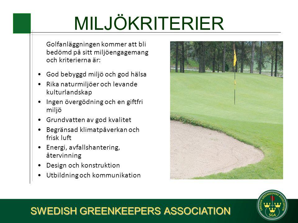 EXEMPEL PÅ ÅTGÄRDER •Välj torkresistenta gräsarter/sorter •Undvik att använda grundvatten för bevattning •Skapa förutsättningar för att återanvända dräneringsvatten för bevattning •Välj miljövänliga gödselmedel •Gör närsaltbalans för golfbanan och bevaka närsalterna i vatten som lämnar golfbanan •Skapa naturliga skogsbryn •Skapa ängsmiljöer och använd skärande eller klippande redskap •Kompostera gräsklipp •Gör energibesparande åtgärder i alla fastigheter, som uppvärmning, vatten och lampor •Använd förnyelsebar energi •Tänk på persontransporter till och från golfbanan •Alternativa drivmedel •Anlägg biobädd och/eller särskild tvättplats med avlopp till oljeavskiljare •Eldrivna maskiner och fordon •Delaktighet anställda, kunder, närliggande grannar, övrigt friluftsliv, kommun mm •Inför källsortering •Gör en talgoxe glad – sätt upp fågelholkar.