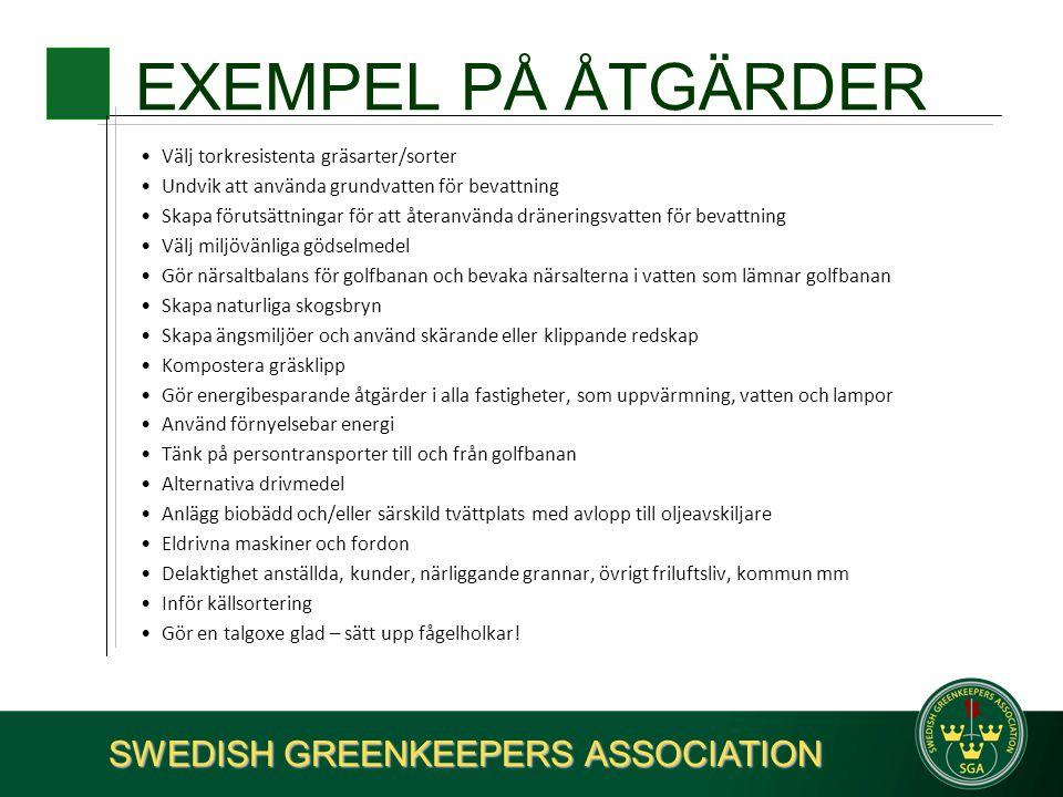 EXEMPEL PÅ ÅTGÄRDER •Välj torkresistenta gräsarter/sorter •Undvik att använda grundvatten för bevattning •Skapa förutsättningar för att återanvända dr