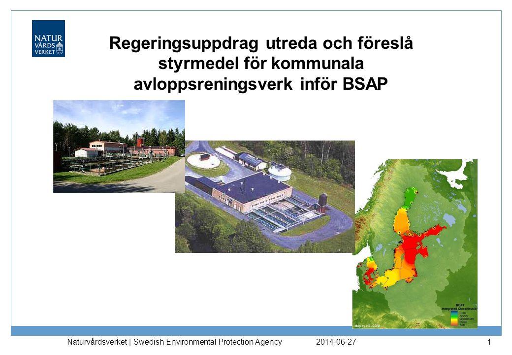 2014-06-27 Naturvårdsverket | Swedish Environmental Protection Agency 2 Regeringsuppdraget •Utreda och föreslå lämpliga styrmedel för hur reningen i kommunala avloppsreningsverk kan förbättras så att utsläppen av kväve och fosfor till kusten från och med Norrtälje kommun till och med Kattegatt kan minska med minst 3 000 ton respektive 15 ton jämfört med år 2006.