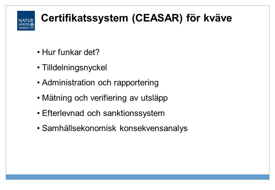 Certifikatssystem (CEASAR) för kväve •Hur funkar det? •Tilldelningsnyckel •Administration och rapportering •Mätning och verifiering av utsläpp •Efterl