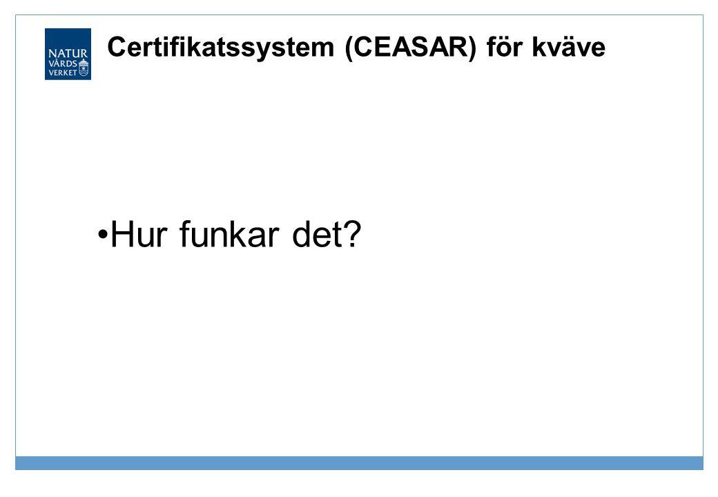 Certifikatssystem (CEASAR) för kväve •Hur funkar det?