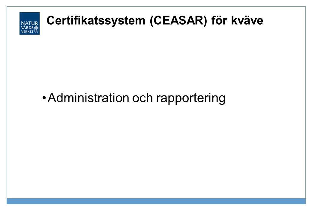 Certifikatssystem (CEASAR) för kväve •Administration och rapportering