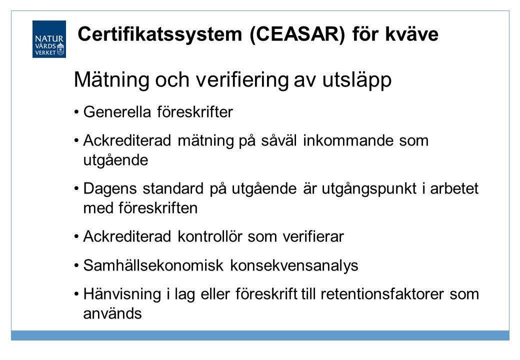 Certifikatssystem (CEASAR) för kväve Mätning och verifiering av utsläpp •Generella föreskrifter •Ackrediterad mätning på såväl inkommande som utgående