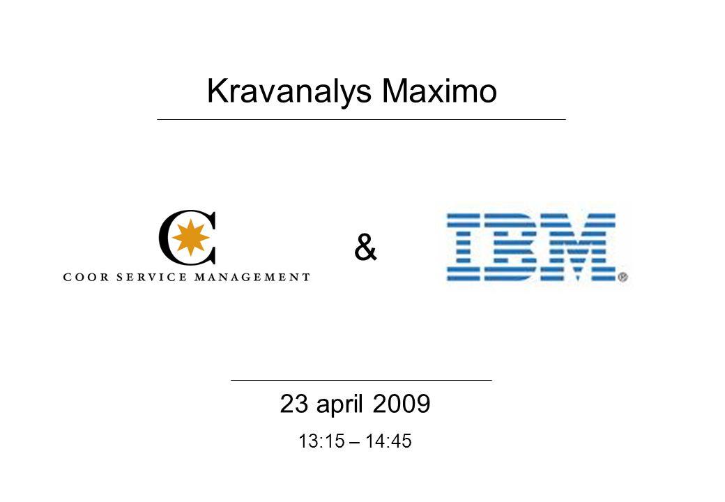 & Kravanalys Maximo 23 april 2009 13:15 – 14:45
