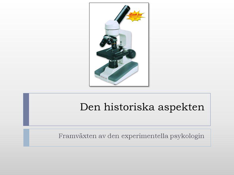 Den historiska aspekten Framväxten av den experimentella psykologin