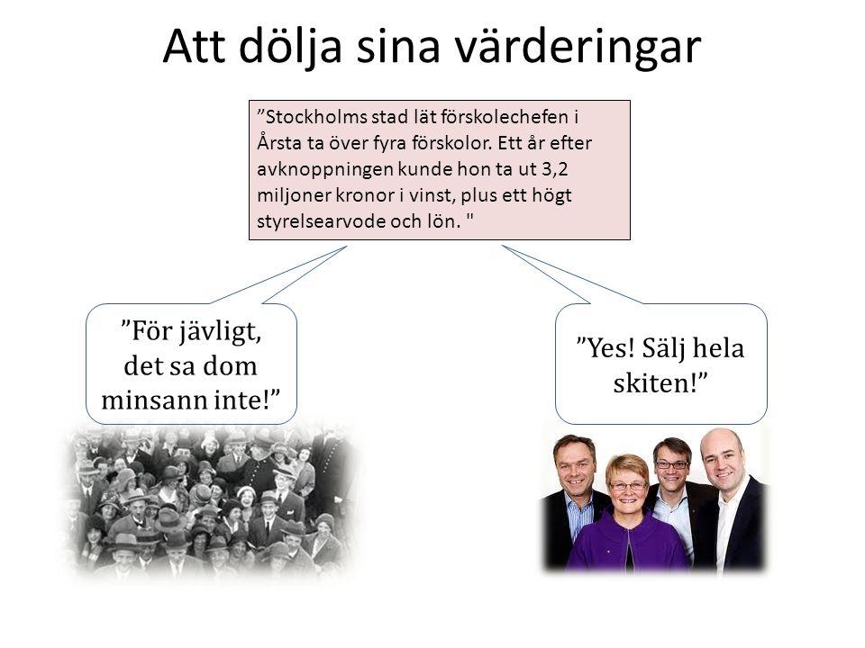 """Att dölja sina värderingar """"Stockholms stad lät förskolechefen i Årsta ta över fyra förskolor. Ett år efter avknoppningen kunde hon ta ut 3,2 miljoner"""