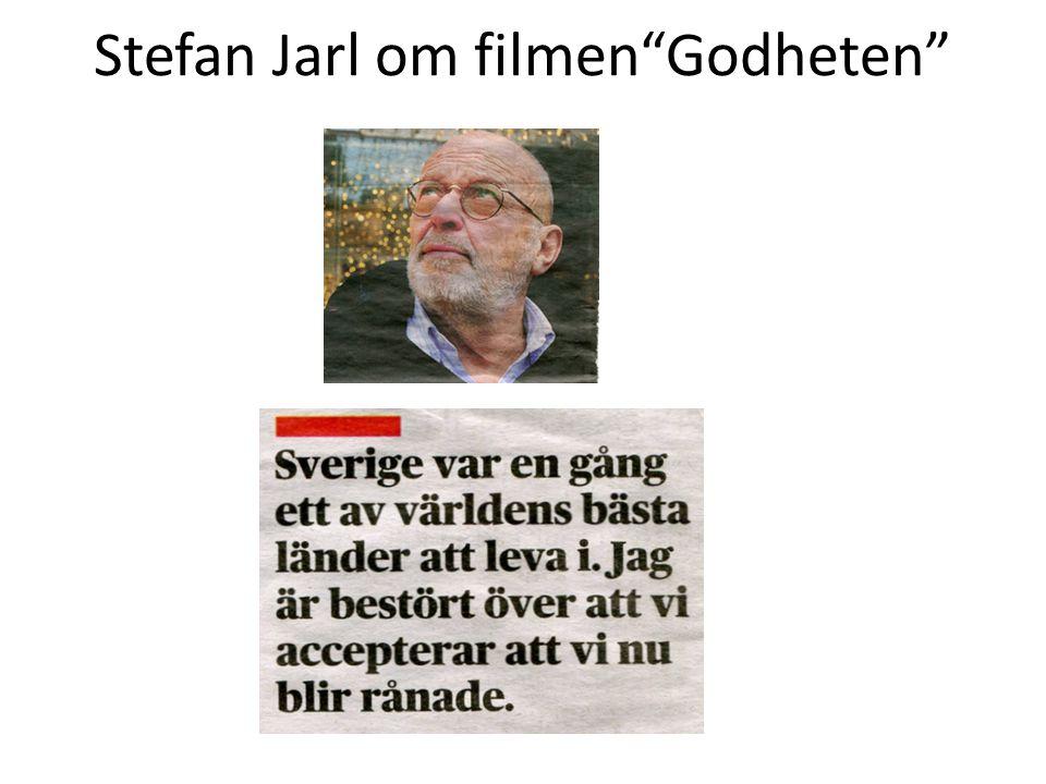 """Stefan Jarl om filmen""""Godheten"""""""