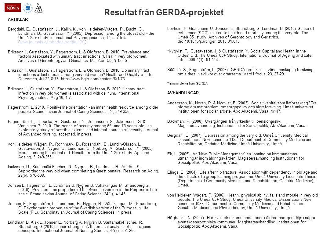 Resultat från GERDA-projektet ARTIKLAR Bergdahl, E., Gustafsson, J., Kallin, K., von Heideken-Wågert, P., Bucht, G., Lundman, B., Gustafsson, Y. (2005