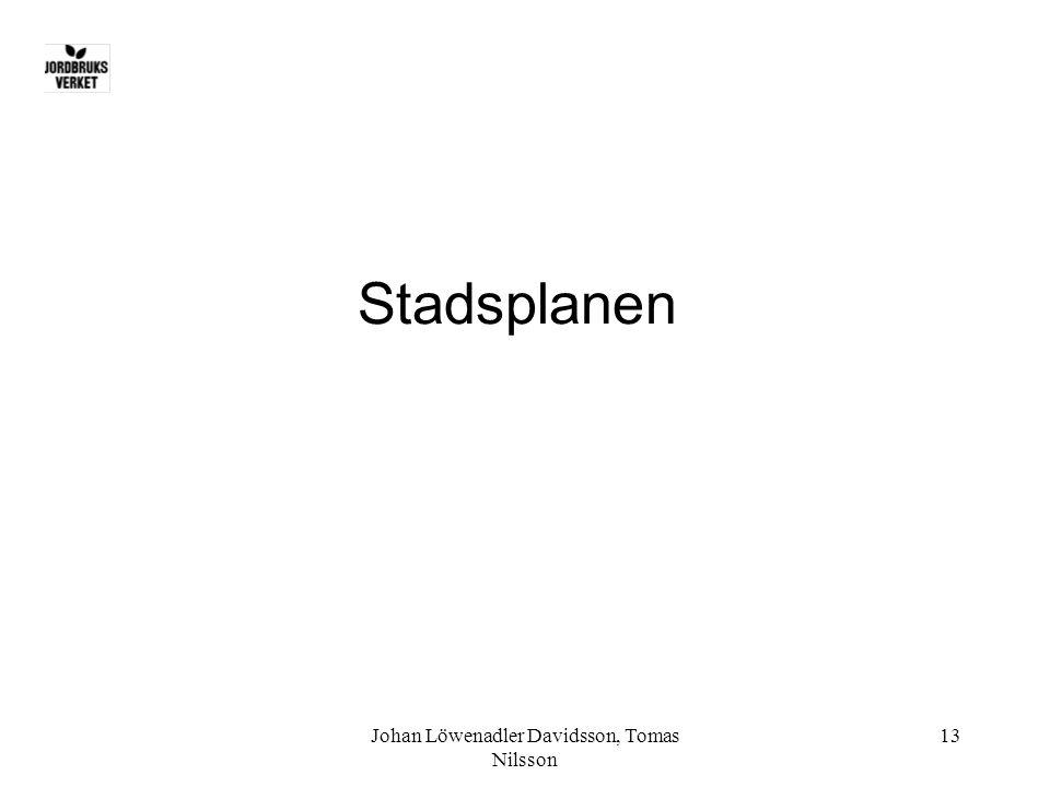 Johan Löwenadler Davidsson, Tomas Nilsson 13 Stadsplanen