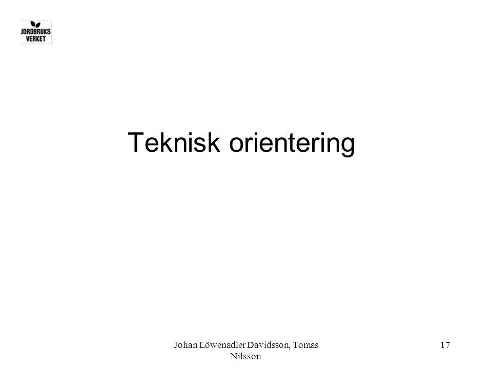 Johan Löwenadler Davidsson, Tomas Nilsson 17 Teknisk orientering