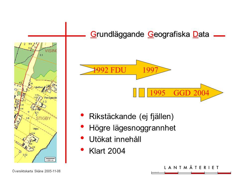 Översiktskarta Skåne 2005-11-08 • Rikstäckande (ej fjällen) • Högre lägesnoggrannhet • Utökat innehåll • Klart 2004 1995 GGD 2004 1992 FDU 1997 Grundl